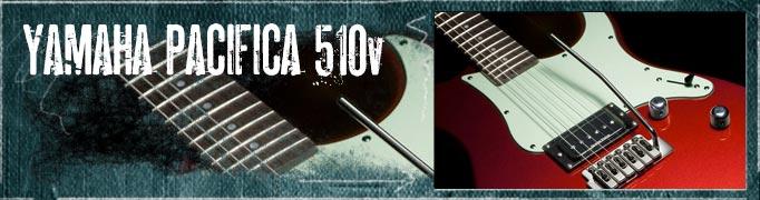 Yamaha <br>Pacifica 510v